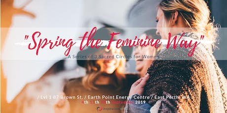 Spring The Feminine Way - Series of 3 Sacred Circles for women  tickets
