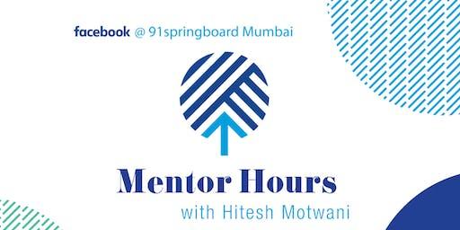 Mentor Hours with Hitesh Motwani