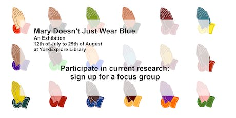 Focus Group - Mary Doesn't Just Wear Blue tickets