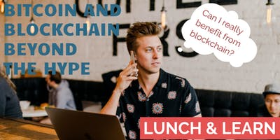 Bitcoin and Blockchain Beyond the Hype - Lunch & Learn