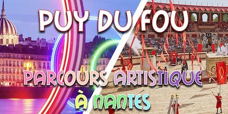 Weekend Puy du Fou & Nantes & circuit artistique 2019 tickets