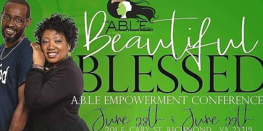 Beautiful Blessed ABLE Empowerment Conference 2019
