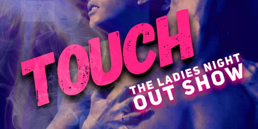 Touch The Ladies Night Out show Lake Park
