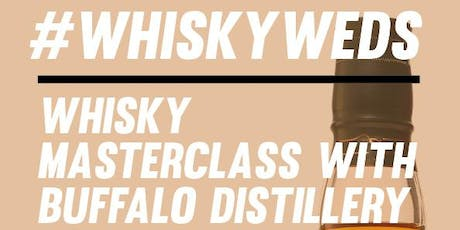 #WhiskyWeds Masterclass with Buffalo Distillery tickets