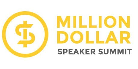 The Million Dollar Speaker Summit - 3 Day Public Speaking Training   tickets