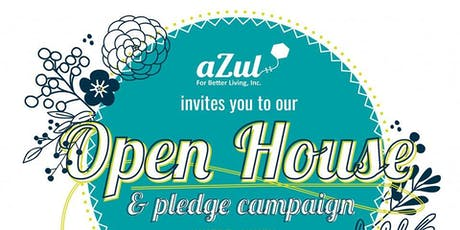 aZul for Better Living, Inc. Open House and Pledge Campaign. tickets