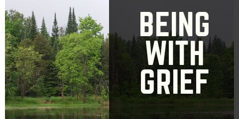 Being with Grief