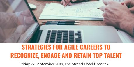 Strategies for Agile Careers to Recognize, Engage and Retain Top Talent tickets