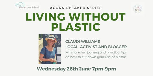 Living Without Plastic - Guest Speaker Claudi Williams