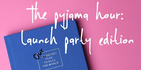 The Pyjama Hour: Launch Party Edition tickets
