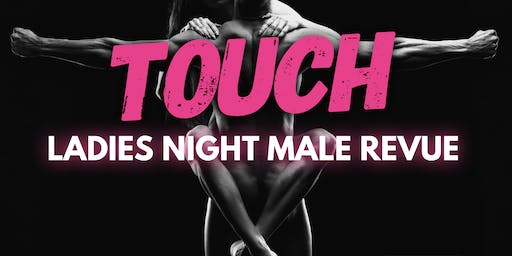 Touch!  Ladies Night Out Show Albuquerque