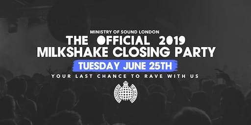 Milkshake, Ministry of Sound Closing Party