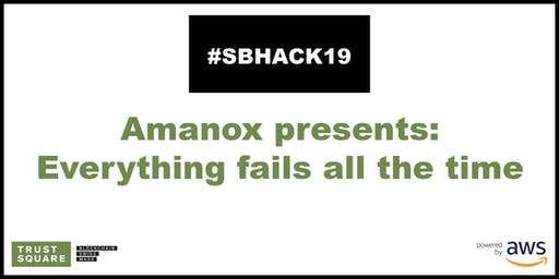 Amanox presents: Everything fails all the time