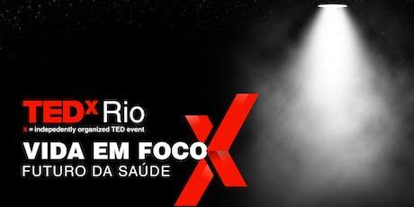 TEDxRIO - Vida em Foco - Futuro da Saúde ingressos