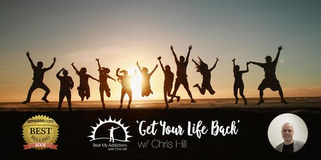 GET YOUR LIFE BACK with Chris Hill - 21st - 23rd June tickets