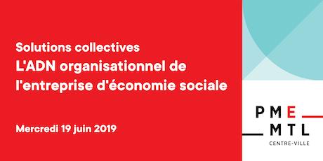 Atelier Solutions collectives | L'ADN organisationnel de l'entreprise d'économie sociale billets