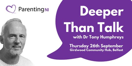 Deeper than Talk with Dr Tony Humphreys tickets