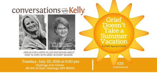 Grief Doesn't Take a Summer Vacation - A Conversations with Kelly Special Event