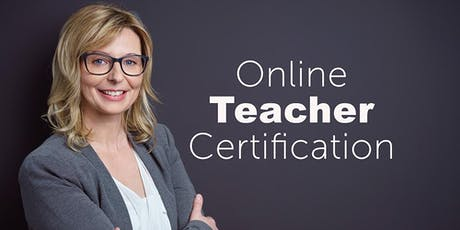 Earn your South Carolina Teaching Certification Online! Free Information Event tickets
