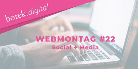 #22 Webmontag Braunschweig Social + Media by borek.digital Tickets