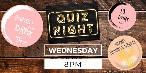 QUIZ WEDNESDAY 8PM