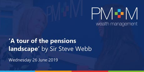 'A tour of the pensions landscape' by Sir Steve Webb tickets