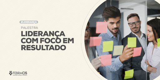 [SÃO PAULO/SP] Palestra Liderança com Foco em Resultado - 25 de junho de 2019