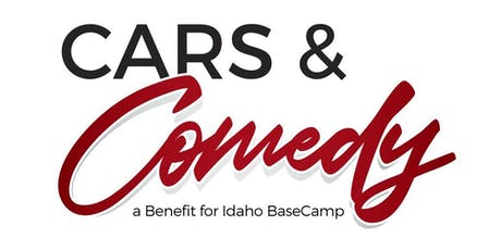 Cars & Comedy - A benefit for Idaho BaseCamp tickets
