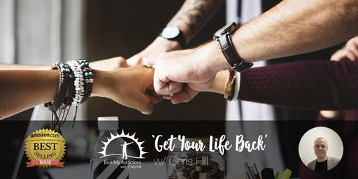 GET YOUR LIFE BACK with Chris Hill - 30th Aug - 1st Sept