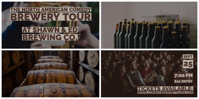 The North American Comedy Brewery Tour At Shawn & Ed Brewing Co.