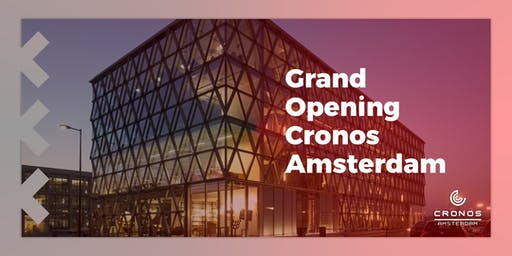 Grand Opening Cronos Amsterdam