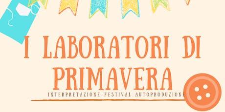 Laboratori di primavera: interpretazione del festival del autoproduzione biglietti
