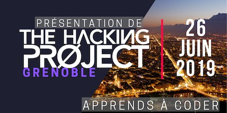 The Hacking Project Grenoble été 2019 (Gratuit) billets