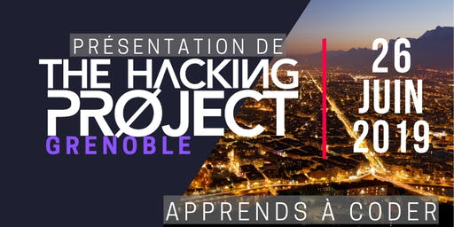 The Hacking Project Grenoble été 2019 (Gratuit)