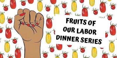 Fruits of Our Labor Dinner Series