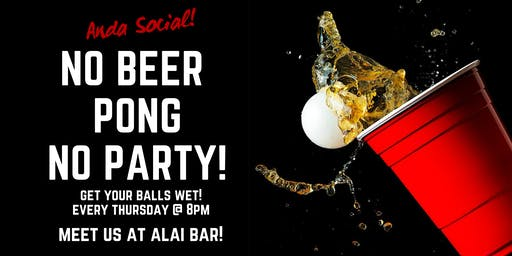 No Beer Pong, No party!