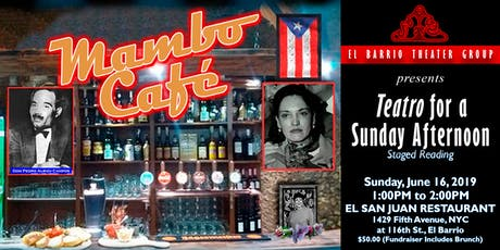 """Teatro for a Sunday Afternoon - Staged Reading of """"The Mambo Café"""" tickets"""