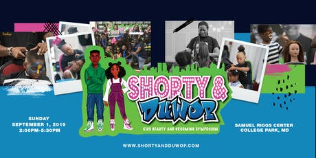 Shorty and DuWop Kids Beauty and Grooming Symposium tickets