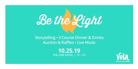 VELA's 8th Annual Be The Light Fundraiser tickets