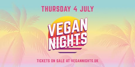 Vegan Nights 4th July 2019 tickets