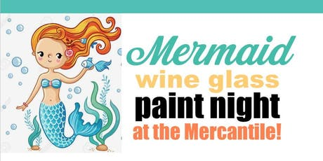 Wednesday Night Mermaid Wine Glass Paint Night! tickets
