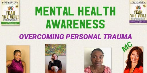 """MENTAL HEALTH AWARENESS: OVERCOMING PERSONAL TRAUMA"""