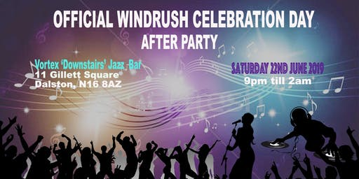 'ANNUAL WINDRUSH CELEBRATION DAY'  - AFTER PARTY