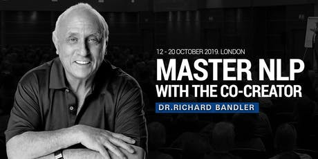 NLP Master Practitioner, 12th - 20th Oct 2019 by Dr. Richard Bandler: Learn NLP from the co-creator & the highest NLP accreditation in the world! tickets