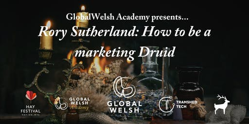 GlobalWelsh Academy presents…  Rory Sutherland: How to be a marketing Druid