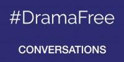 Creating #DramaFree Conversations with Marian Way