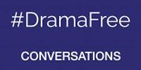 Creating #DramaFree Conversations with Marian Way tickets