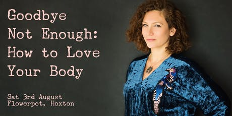 Goodbye Not Enough - Body Love 1-Day Retreat tickets