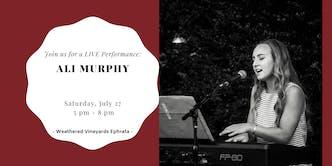 Ali Murphy LIVE at Weathered Vineyards Ephrata