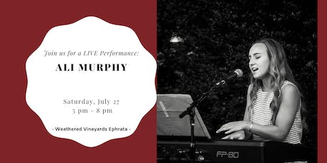 Ali Murphy LIVE at Weathered Vineyards Ephrata tickets